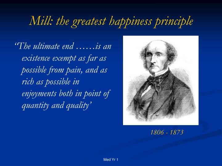 Mill: the greatest happiness principle