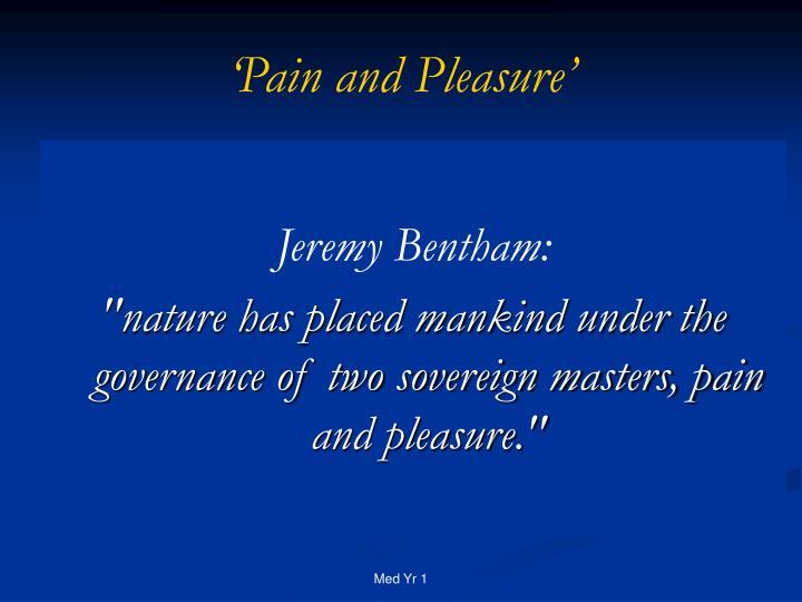 'Pain and Pleasure'