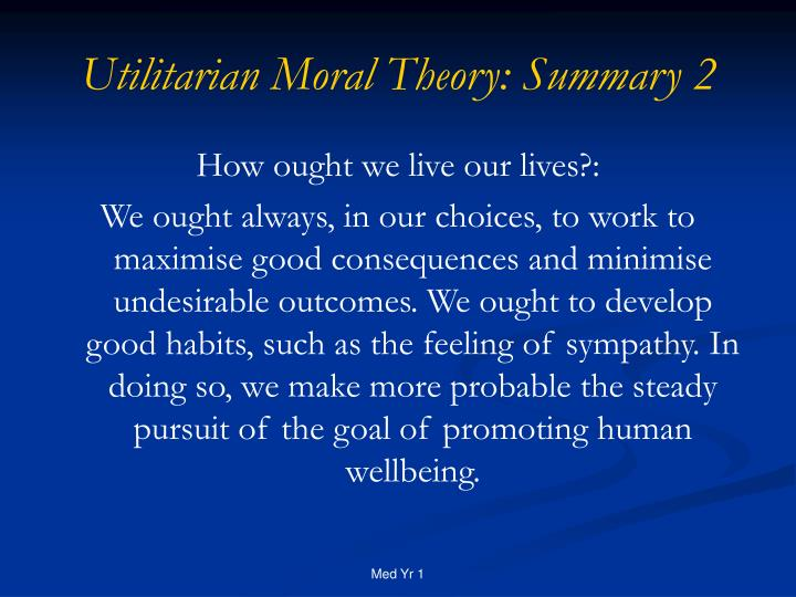 Utilitarian Moral Theory: Summary