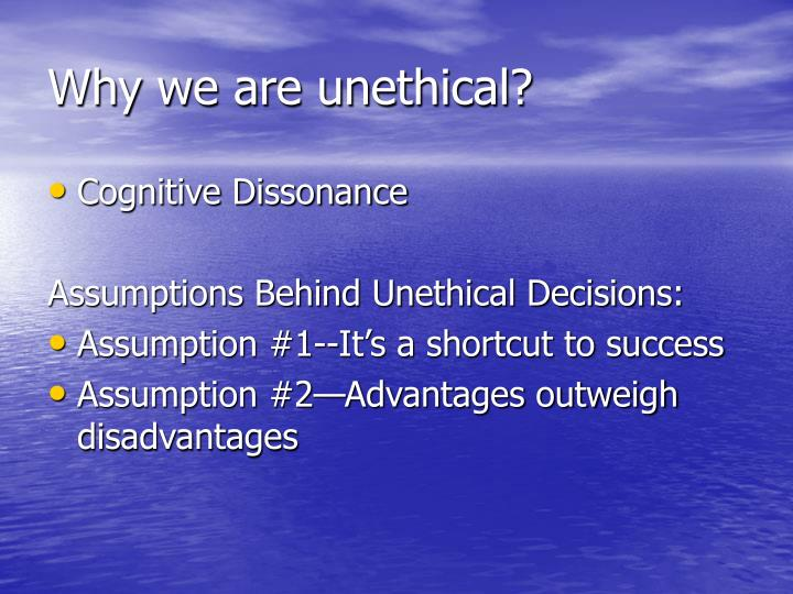 Why we are unethical?