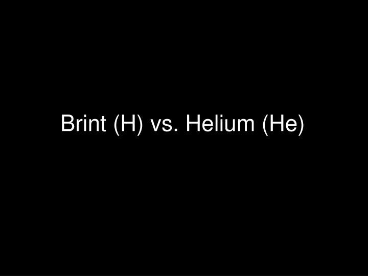 Brint (H) vs. Helium (He)