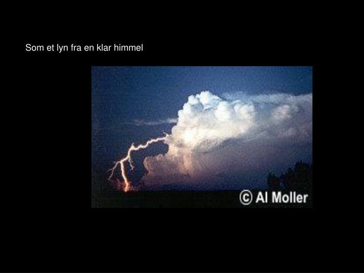 Som et lyn fra en klar himmel