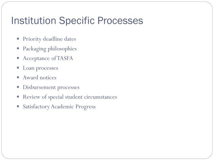 Institution Specific Processes