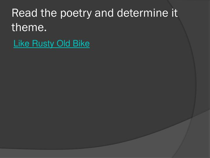 Read the poetry and determine it theme.