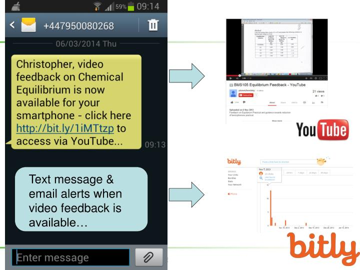 Text message & email alerts when video feedback is available…