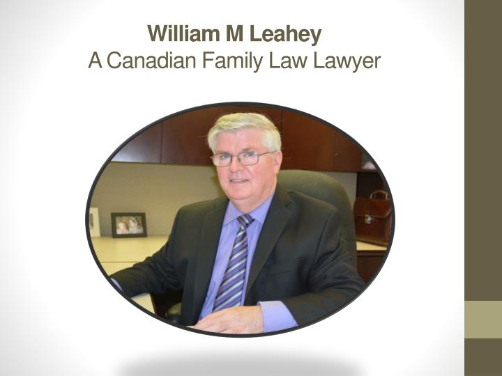 William m leahey a canadian family law lawyer