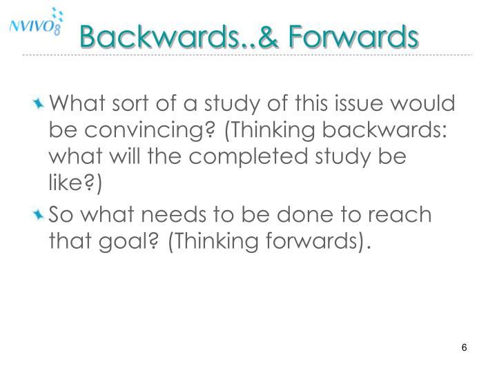 Backwards..& Forwards