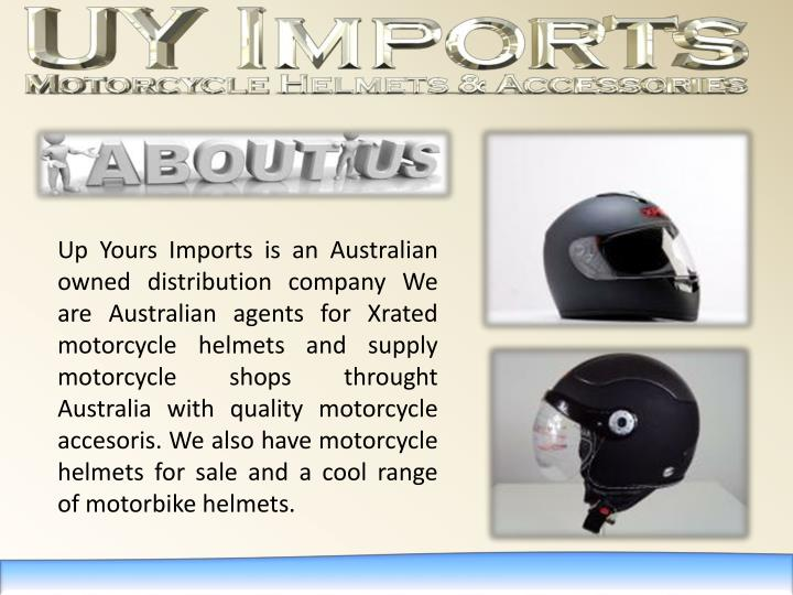 Up Yours Imports is an Australian owned distribution company We are Australian agents for