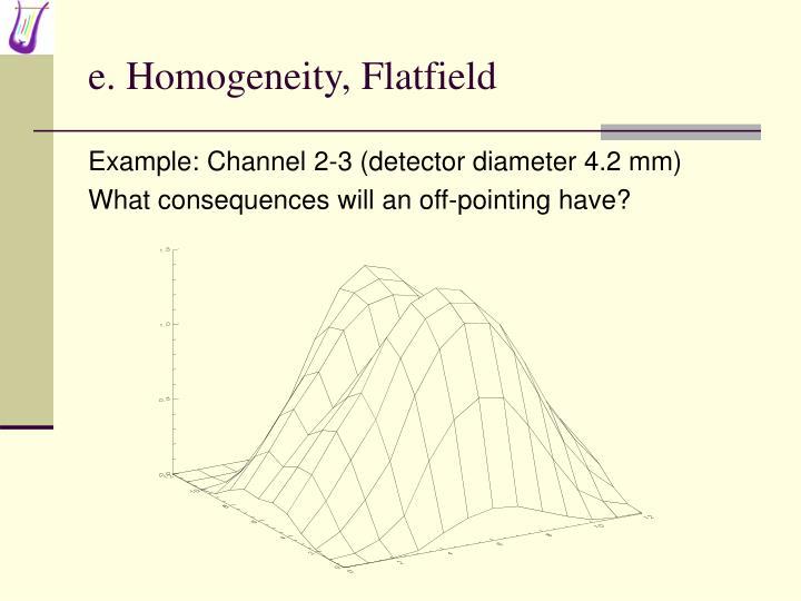 e. Homogeneity, Flatfield