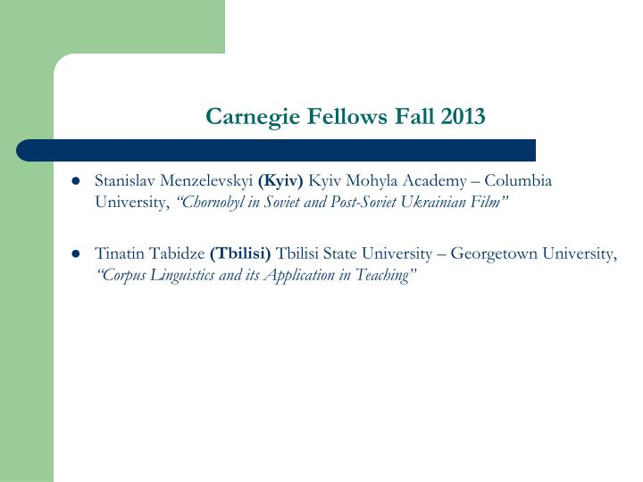 Carnegie Fellows Fall 2013