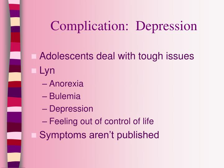 Complication:  Depression