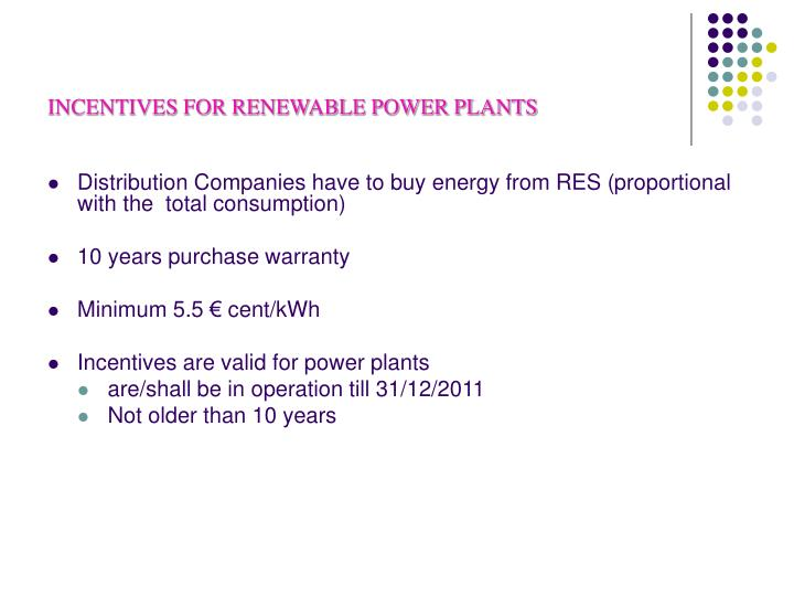 INCENTIVES FOR RENEWABLE POWER PLANTS