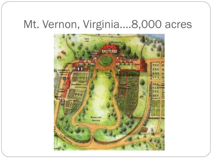Mt. Vernon, Virginia….8,000 acres