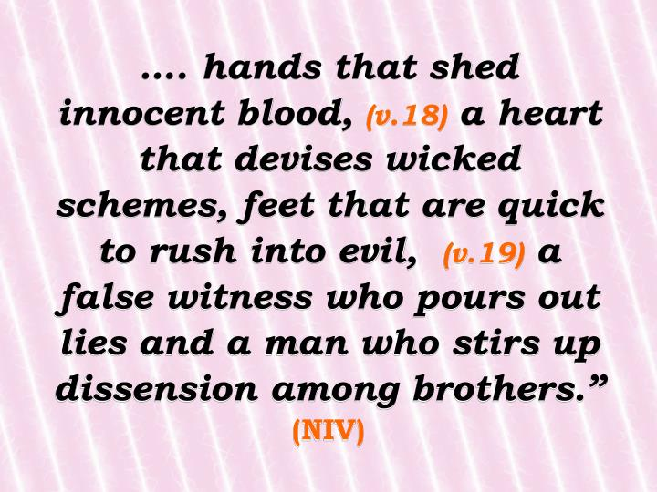 …. hands that shed innocent blood,