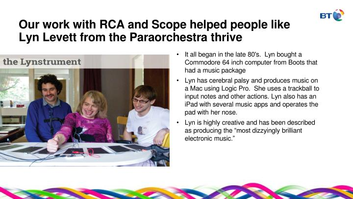 Our work with RCA and Scope helped people like Lyn Levett