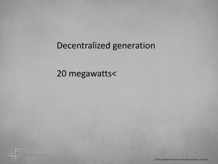 Decentralized generation