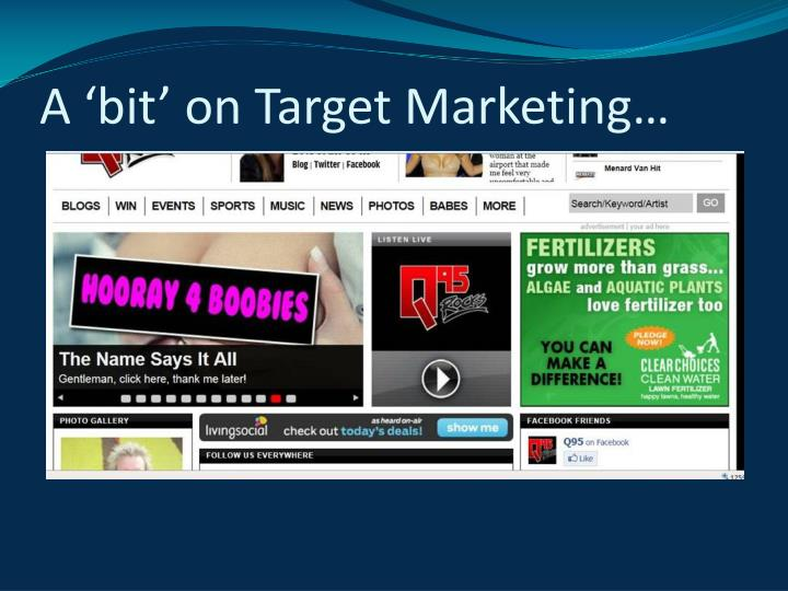 A 'bit' on Target Marketing…