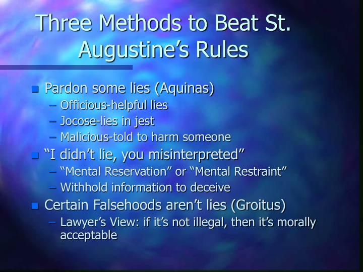 Three Methods to Beat St. Augustine's Rules