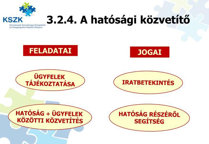 3.2.4. A hatósági közvetítő