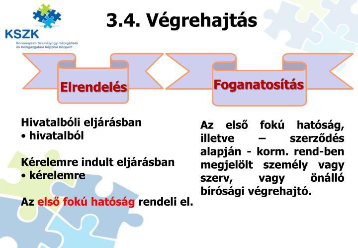 3.4. Végrehajtás
