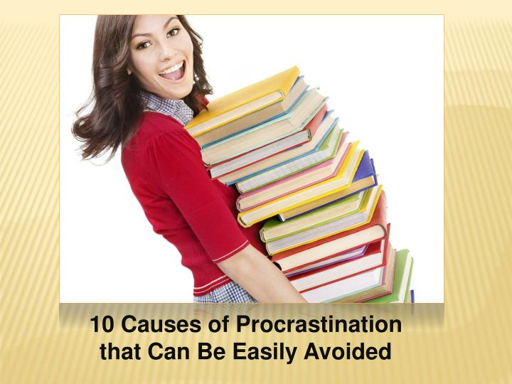 10 Causes of Procrastination that Can Be Easily Avoided