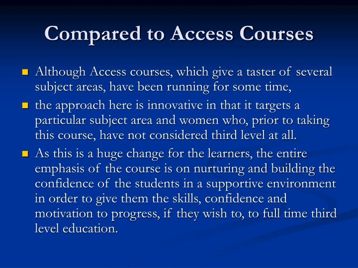 Compared to Access Courses