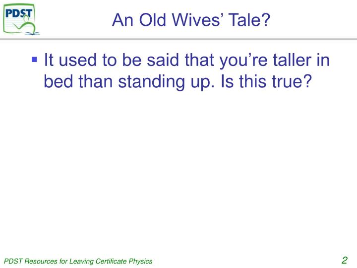An old wives tale