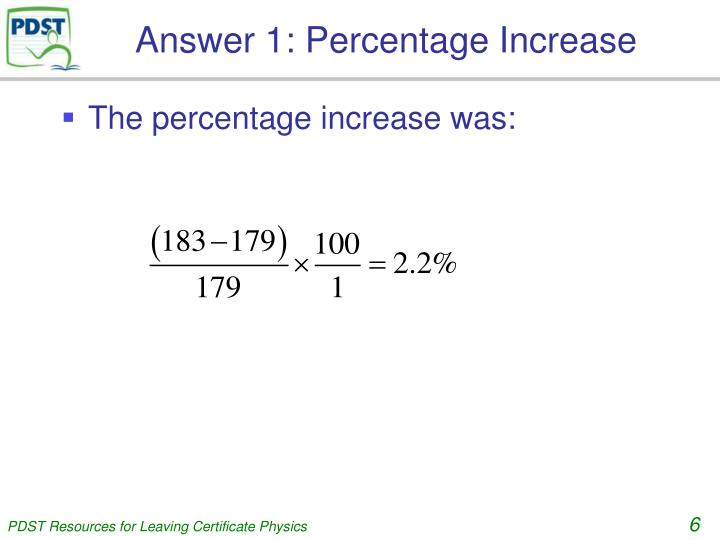 Answer 1: Percentage Increase