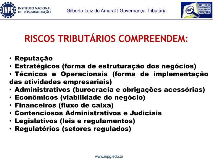RISCOS TRIBUTÁRIOS COMPREENDEM: