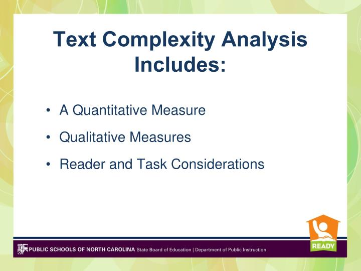 Text Complexity Analysis Includes: