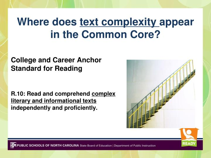 Where does text complexity appear in the common core