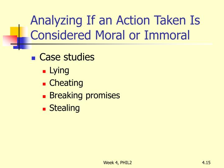 Analyzing If an Action Taken Is Considered Moral or Immoral