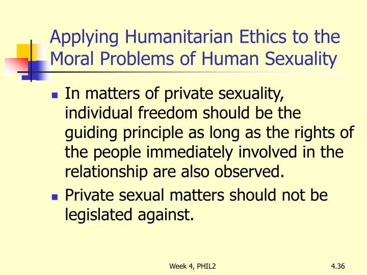 Applying Humanitarian Ethics to the Moral Problems of Human Sexuality