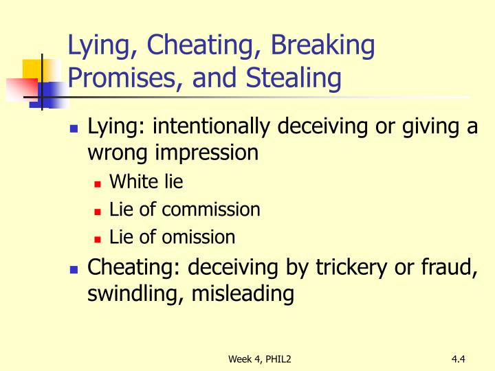Lying, Cheating, Breaking Promises, and Stealing