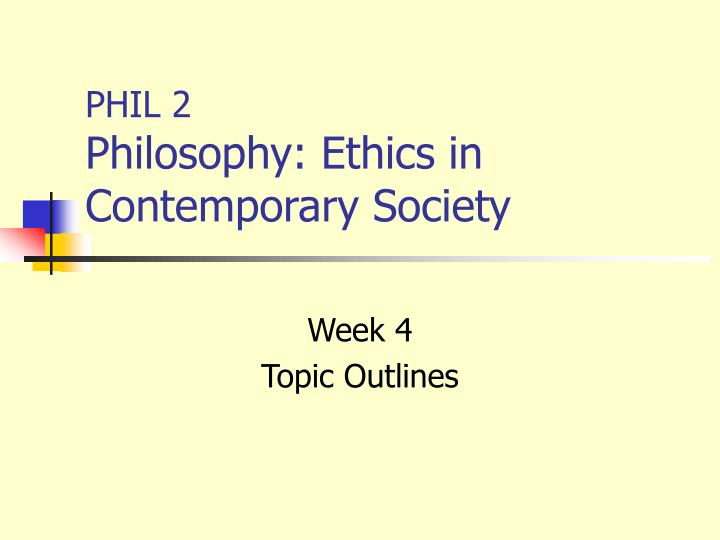 Phil 2 philosophy ethics in contemporary society