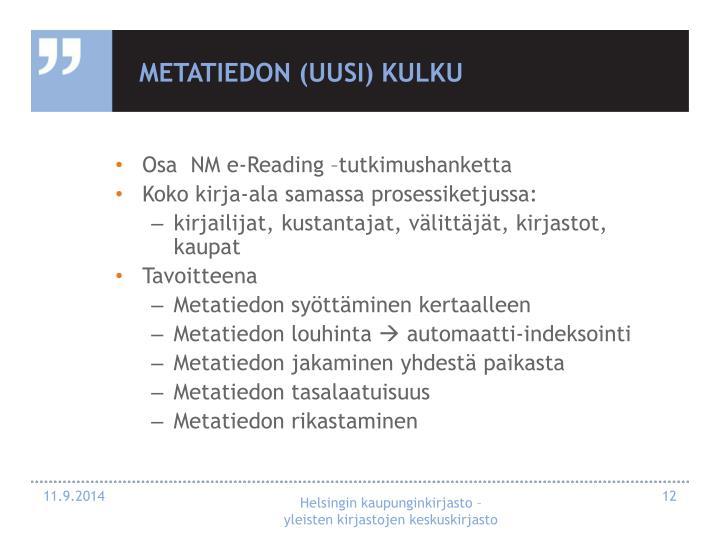 Metatiedon (uusi) kulku