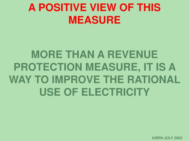 A POSITIVE VIEW OF THIS MEASURE