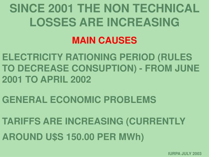 SINCE 2001 THE NON TECHNICAL LOSSES ARE INCREASING
