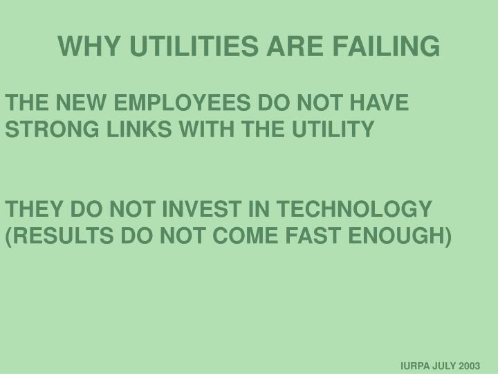 WHY UTILITIES ARE FAILING