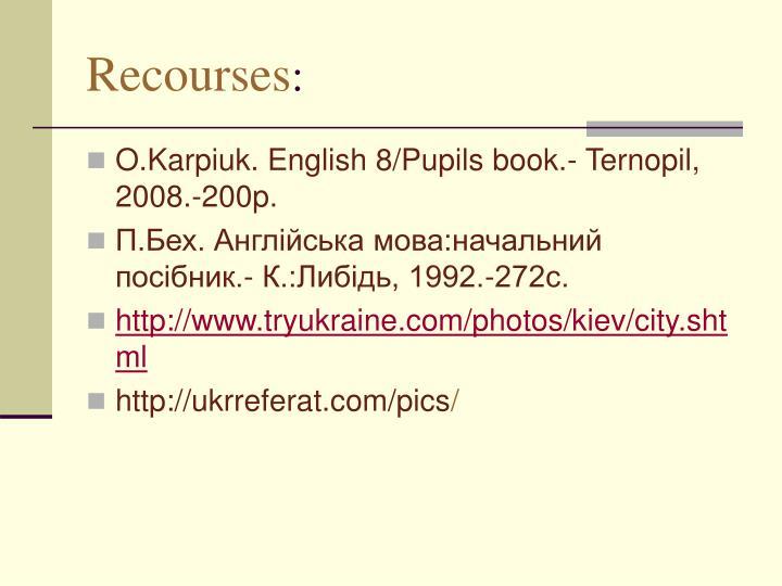 Recourses