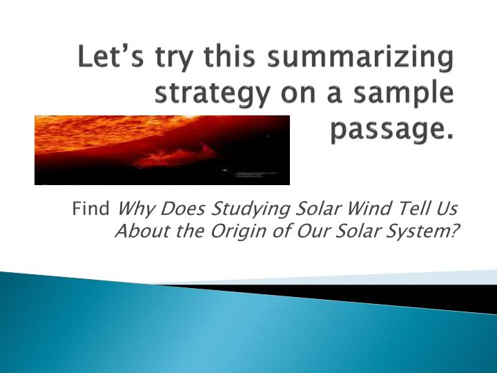 Let's try this summarizing strategy on a sample passage.