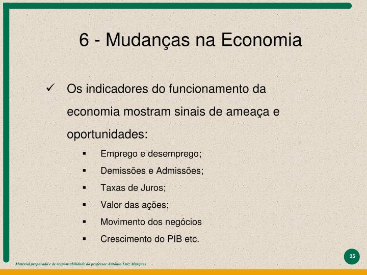 6 - Mudanças na Economia