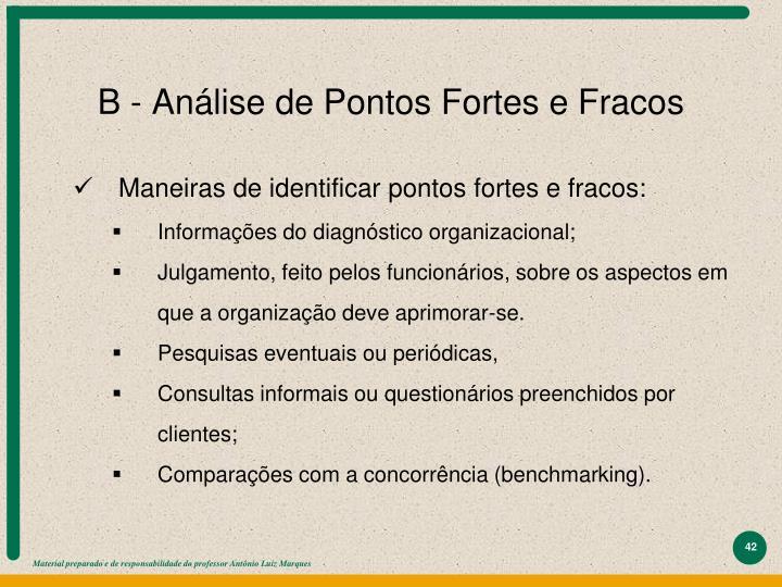 B - Análise de Pontos Fortes e Fracos