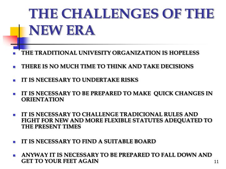 THE CHALLENGES OF THE NEW ERA