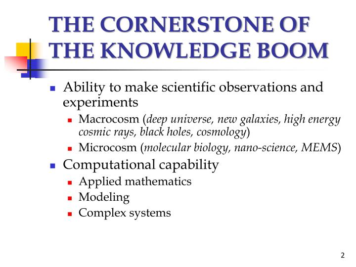 THE CORNERSTONE OF THE KNOWLEDGE BOOM
