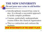 the new university do not pour new wine in old bottles