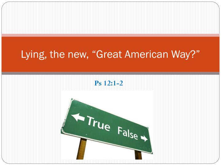 """Lying, the new, """"Great American Way?"""""""