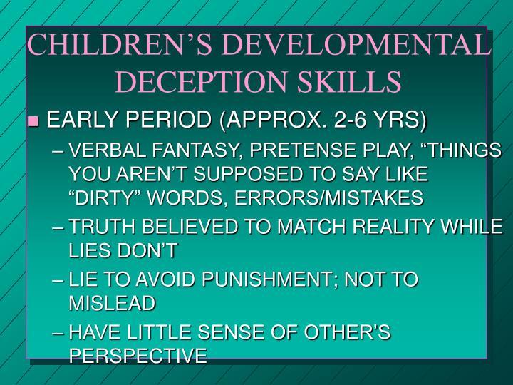 CHILDREN'S DEVELOPMENTAL DECEPTION SKILLS