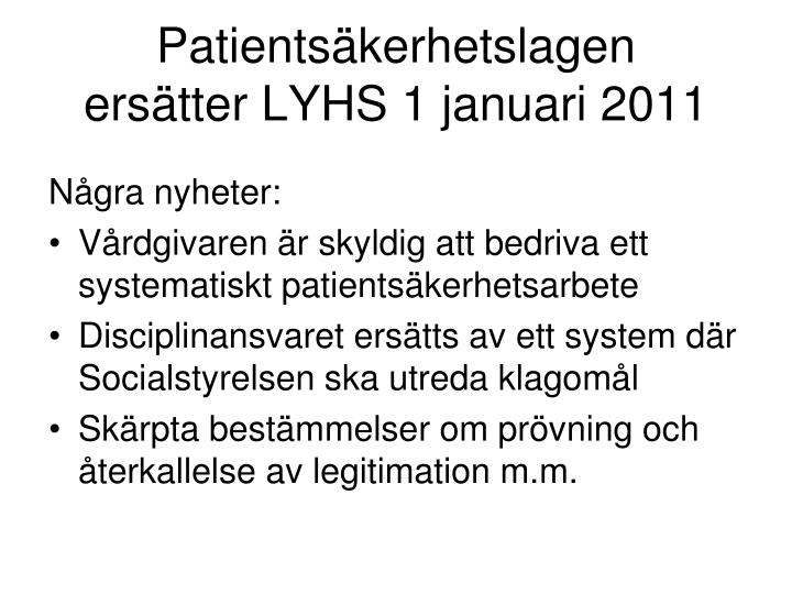 Patients kerhetslagen ers tter lyhs 1 januari 2011