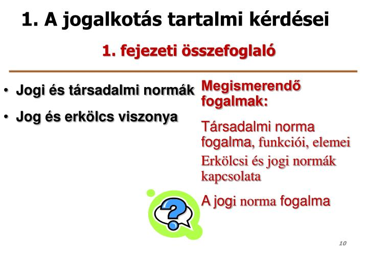 1. A jogalkotás tartalmi kérdései